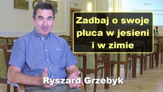 Zadbaj o swoje płuca w jesieni i w zimie – Ryszard Grzebyk