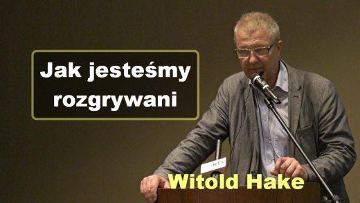 Jak jesteśmy rozgrywani – Witold Hake