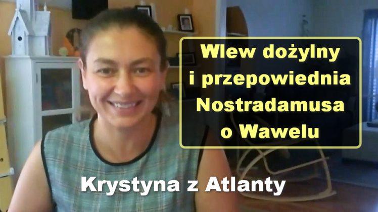 Wlew dożylny i przepowiednia Nostradamusa o Wawelu – Krystyna z Atlanty [14]
