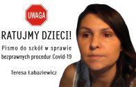 Ratujmy dzieci! Pismo do szkół w sprawie bezprawnych procedur Covid-19 – Teresa Łabaziewicz