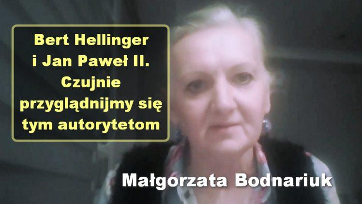 Bert Hellinger i Jan Paweł II. Czujnie przyglądnijmy się tym autorytetom – Małgorzata Bodnariuk