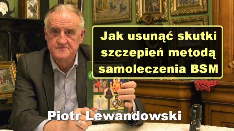 Jak usunąć skutki szczepień metodą samoleczenia BSM – Piotr Lewandowski