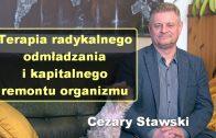 Terapia radykalnego odmładzania i kapitalnego remontu organizmu – Cezary Stawski