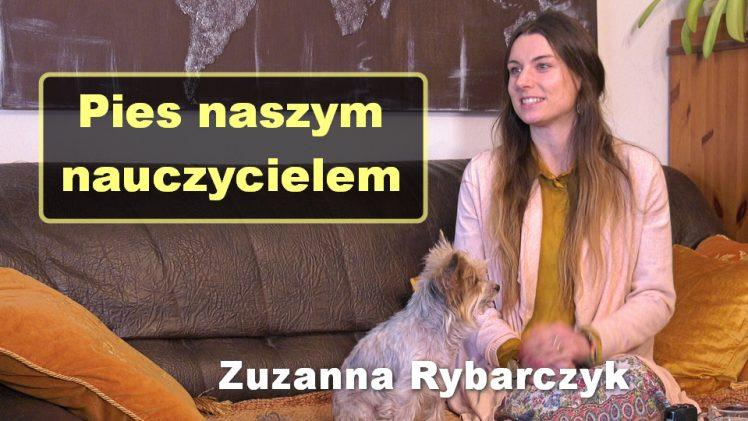 Pies naszym nauczycielem – Zuzanna Rybarczyk