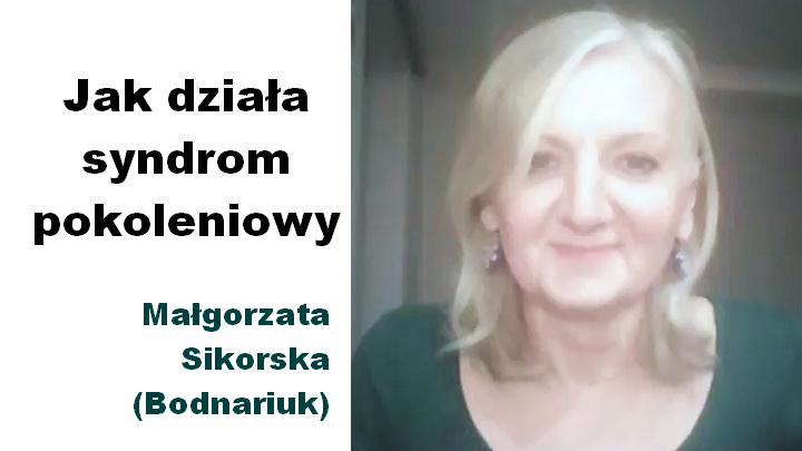 Jak działa syndrom pokoleniowy – Małgorzata Sikorska (Bodnariuk)