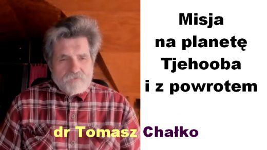 Misja na planetę Tjehooba i z powrotem – dr Tomasz Chałko