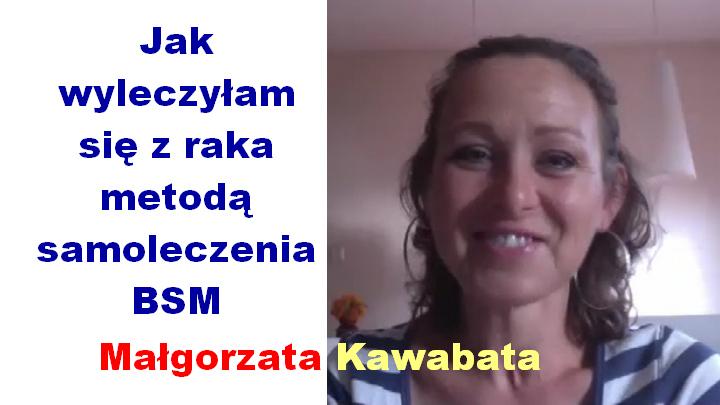 Jak wyleczyłam się z raka metodą samoleczenia BSM – Małgorzata Kawabata i Piotr Lewandowski