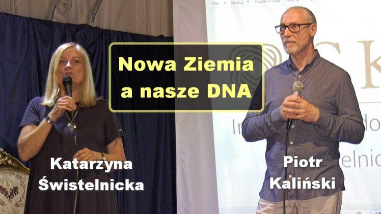 Nowa Ziemia a nasze DNA – Katarzyna Świstelnicka i Piotr Kaliński