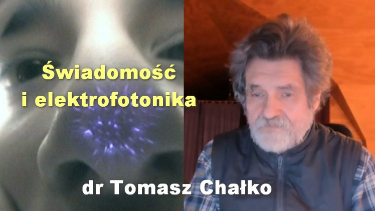 Świadomość i elektrofotonika – Tomasz Chałko