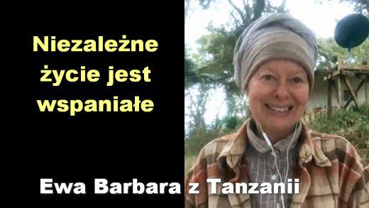 Niezależne życie jest wspaniałe – Ewa Barbara z Tanzanii