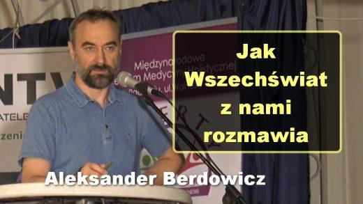 Jak Wszechświat z nami rozmawia – Aleksander Berdowicz