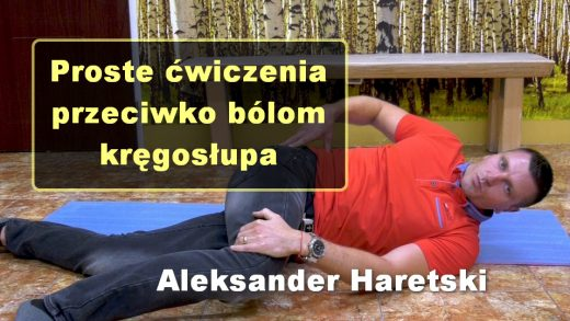Proste ćwiczenia przeciwko bólom kręgosłupa – Aleksander Haretski